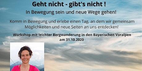 Geht nicht-gibt's nicht! - Workshop mit Bergwanderung Tickets