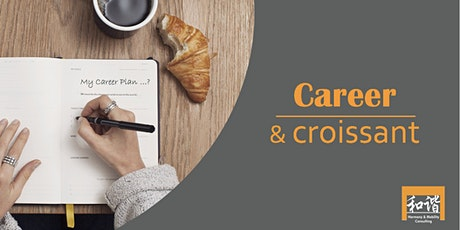 Career & Croissant - coffee sharing session - MONTHLY Rendez-vous tickets