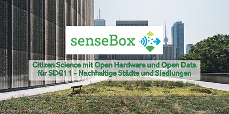 senseBox - Citizen Science mit Open Hardware und Open Data für SDG11 Tickets