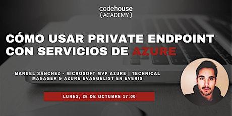 Cómo usar Private Endpoint con servicios de Azure tickets