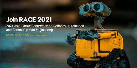 Conference on Robotics, Automation and Communication Engineering (RACE 2021 tickets