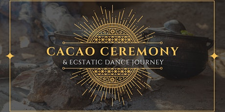 Cacao Ceremony & Ecstatic Dance with Live DJ tickets