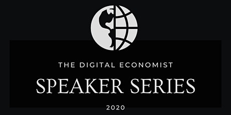 The Digital Economist Speaker Series tickets