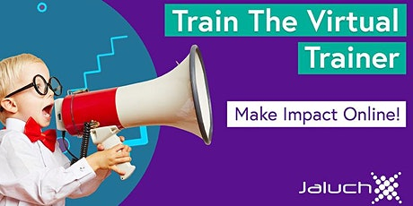 Train the Virtual Trainer, Presenter or Host - Live-Online Training tickets