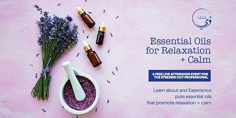 ESSENTIAL OILS FOR RELAXATION + CALM tickets