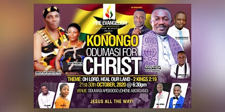 KONONGO ODUMASI FOR CHRIST CRUSADE!!! tickets