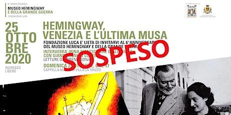 SOSPESO Hemingway, Venezia e l'ultima Musa biglietti