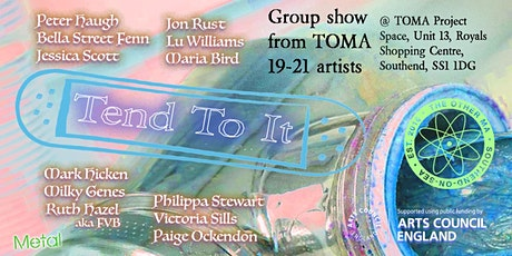 Tend To It : a group show from TOMA 2019-2021 artists tickets