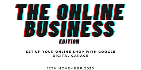 Out The Box  presents... Setup Your Online Shop with Google Digital Garage tickets