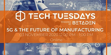 Tech Tuesday: 5G & The Future of Manufacturing tickets