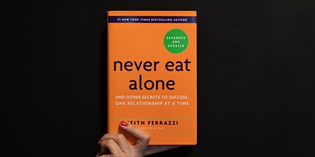 Book Review & Discussion : Never Eat Alone, Expanded and Updated tickets