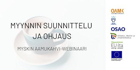 Myskin aamukahvi- webinaari: Myynnin suunnittelu ja ohjaus tickets
