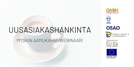 Myskin aamukahvi- webinaari: Uusasiakashankinta tickets
