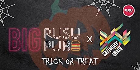 Saturday Union x Big RUSU Pub - TRICK OR TREAT tickets