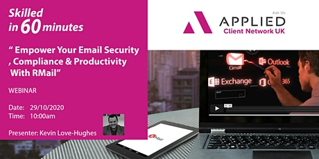Skilled in 60 Mins - Empower Your Email Security, Compliance & Productivity tickets