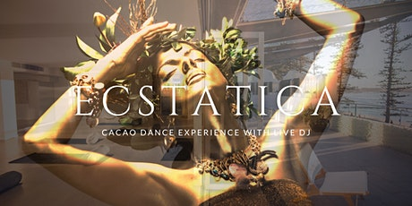 ECSTATICA - Cacao/Dance Ceremony with Live DJ tickets