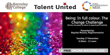 Talent United Masterclass: Being: In full colour. The change challenge. tickets
