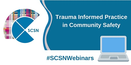 Trauma Informed Practice in Community Safety tickets