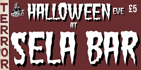 Halloween Eve Rumble at Sela Bar tickets