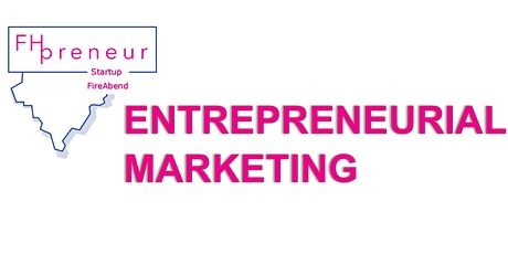 FHpreneur Startup FireAbend - Entrepreneurial Marketing Tickets