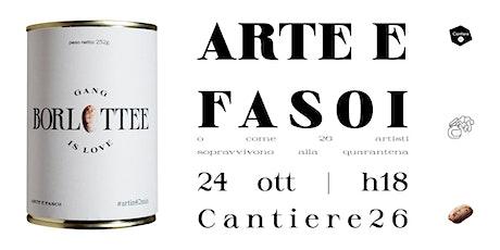 ARTE E FASOI | inaugurazione mostra e performance Borlottee biglietti
