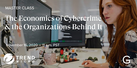 Master Class: The Economics of Cybercrime and the Organizations Behind It tickets