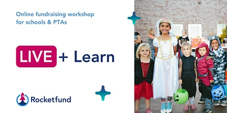 Rocketfund LIVE + Learn: Online fundraising ideas for Schools & PTAs tickets