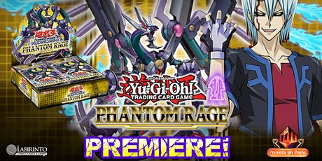 YuGiOh!  Phantom Rage PREMIERE! | Sabato 31 - h 15 biglietti