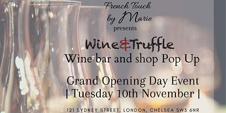 Chelsea Wine & Truffle Bar and Shop Pop Up Grand Opening Event tickets