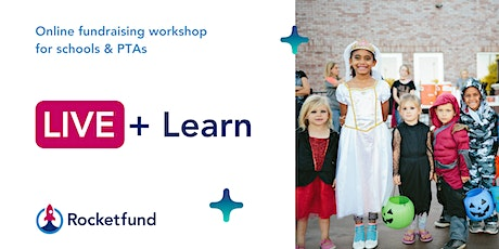 Rocketfund LIVE + Learn: Online fundraising ideas for Schools & PTAs