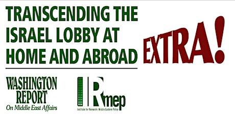 Censorship, Entanglement & Corruption: The Israel Lobby 2021 Agenda tickets