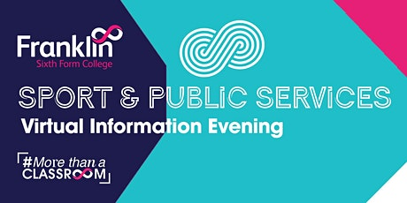 Franklin Sixth Form College Sport & Public Services Virtual information Eve tickets