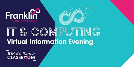 Franklin Sixth Form College IT & Computing Virtual information Evening tickets