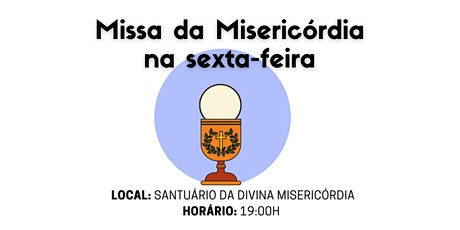 Missa da Misericórdia - 29ª Semana do Tempo Comum ingressos
