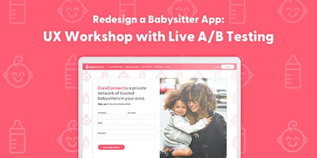 Redesign a Babysitter App: UX Workshop with Live A/B Testing tickets
