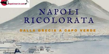 Napoli Ricolorata: dalla Grecia a Capoverde biglietti