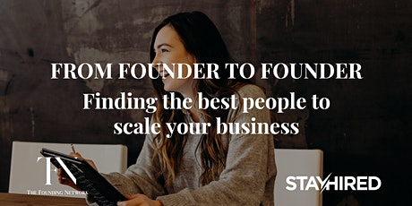 From Founder to Founder: Finding the best people to scale your business tickets