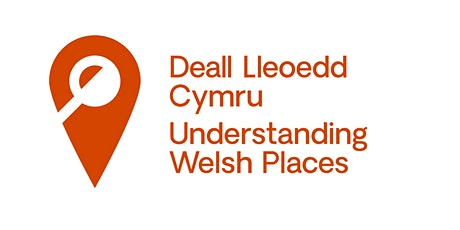 Understanding Welsh Places Festival - Telling the story of your place tickets