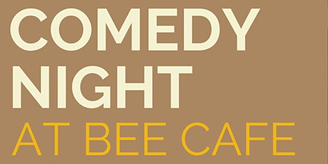 Comedy Night at Bee Cafe tickets