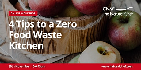 4 Tips to a Zero Food Waste Kitchen with CNM  Natural Chef tickets