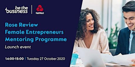 Rose Review Female Entrepreneurs  Mentoring Programme Launch Event tickets