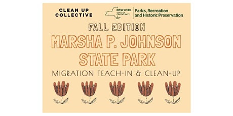 CLEAN UP COLLECTIVE x MARSHA P. JOHNSON STATE PARK TEACH-IN & CLEAN-UP tickets