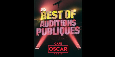 Best Of - Auditions Publiques du Café Oscar billets