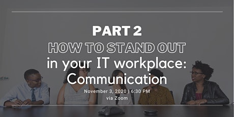 How to really stand up in your IT workplace: Communication tickets