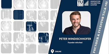 """i²c F&I Talk #61: """"The story of refurbed"""" by Peter Windischhofer (Founder) tickets"""