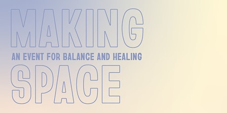 Making Space: Balance and Healing tickets