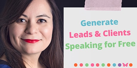 How to Generate Leads and Clients, Speaking For Free POWER HOUR tickets
