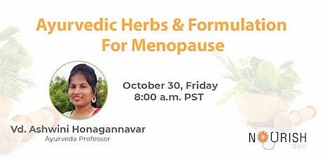 Ayurvedic Herbs and Formulation for Menopause tickets