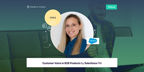 Webinar: Customer Voice in B2B Products by Salesforce PM tickets