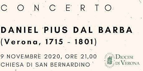 CONCERTO con musiche di DANIEL PIUS DAL BARBA (Verona, 1715 - 1801) biglietti